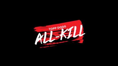 Bonus Clip #5 (A Leader And His Hammer): Topp Dogg: All-Kill