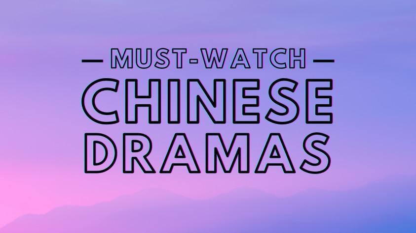 Must-Watch Chinese Dramas