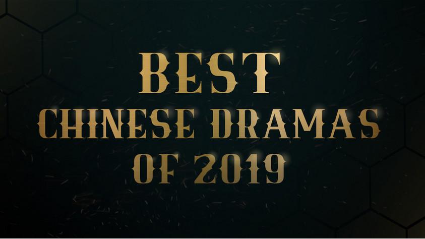 BEST CHINESE DRAMAS OF 2019