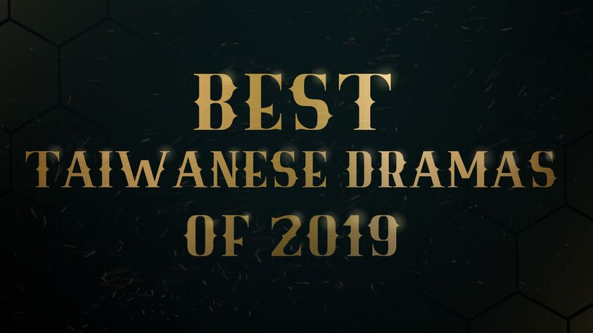 BEST TAIWANESE DRAMAS OF 2019