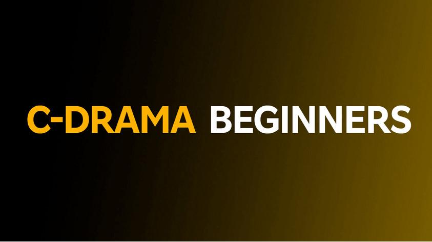 C-drama Beginners