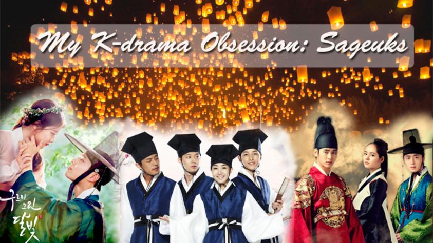 My K-drama Obsession: Sageuks