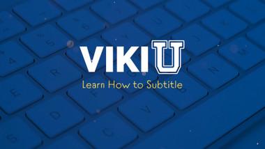 Viki U Episode 1: Learn How to Subtitle