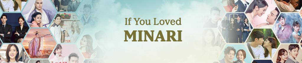 If You Loved Minari