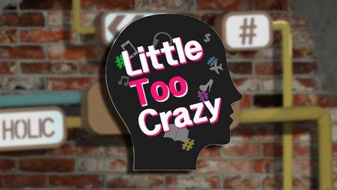 Little Too Crazy