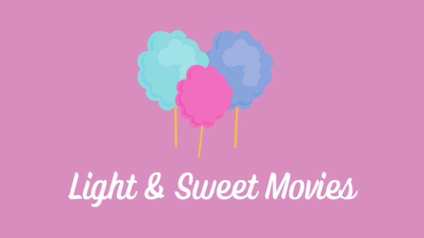Light & Sweet Movies