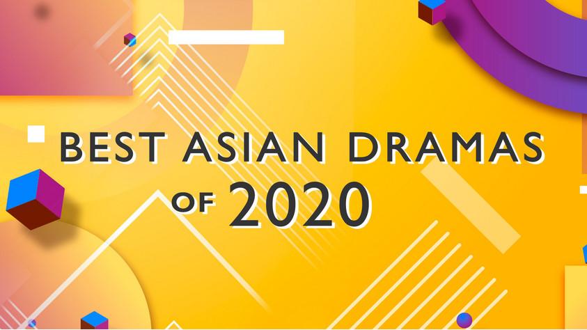 BEST ASIAN DRAMAS of 2020