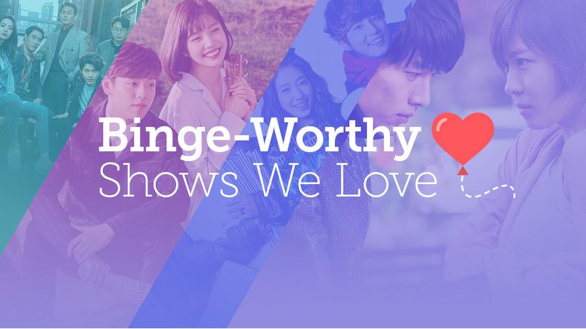 Binge-Worthy Shows We Love