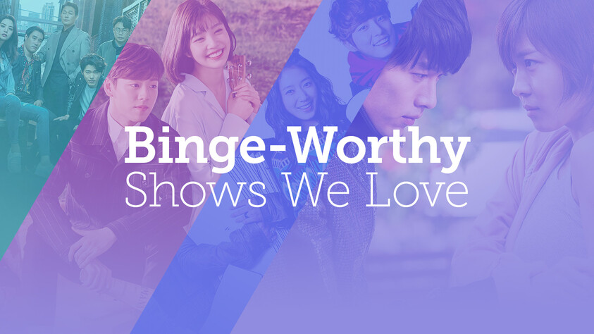 Binge-Worthy Shows We Love