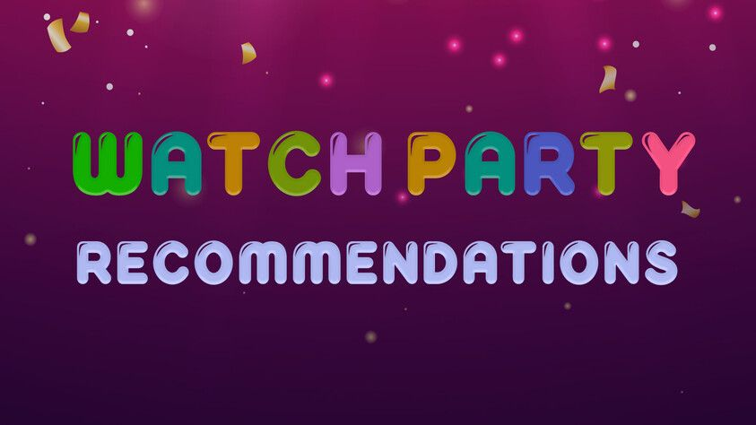 Watch Party Recommendations