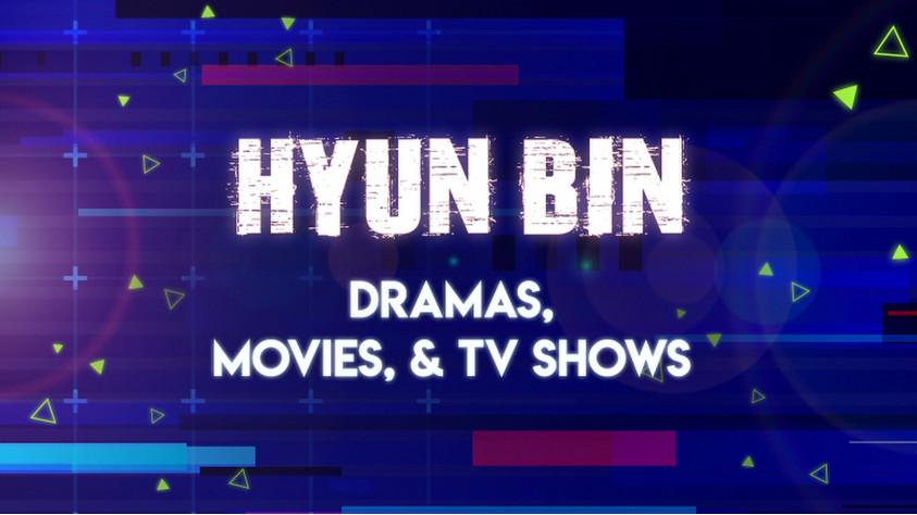 Hyun Bin Dramas, Movies, & TV Shows