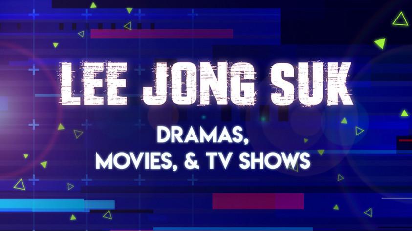 Lee Jong Suk Dramas, Movies, & TV Shows