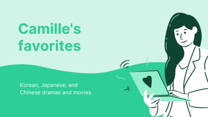 Camille's Favorite Dramas & Movies