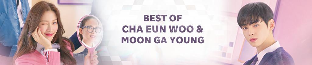 Best of CHA EUN WOO & MOON GA YOUNG
