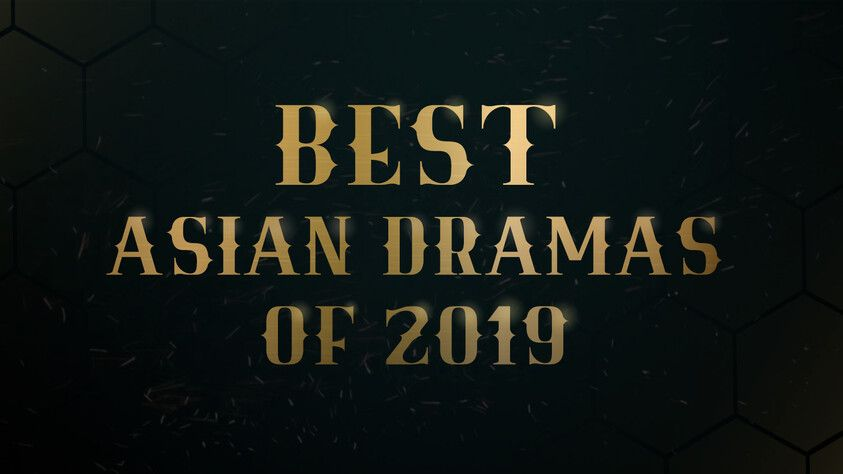 BEST ASIAN DRAMAS OF 2019